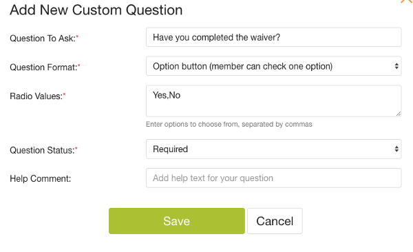 screenshot of adding a new custom question asking if you have completed the waiver