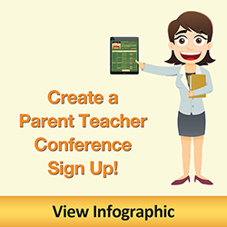 Create a Parent Teacher Conference Sign Up! Click to view Infographic