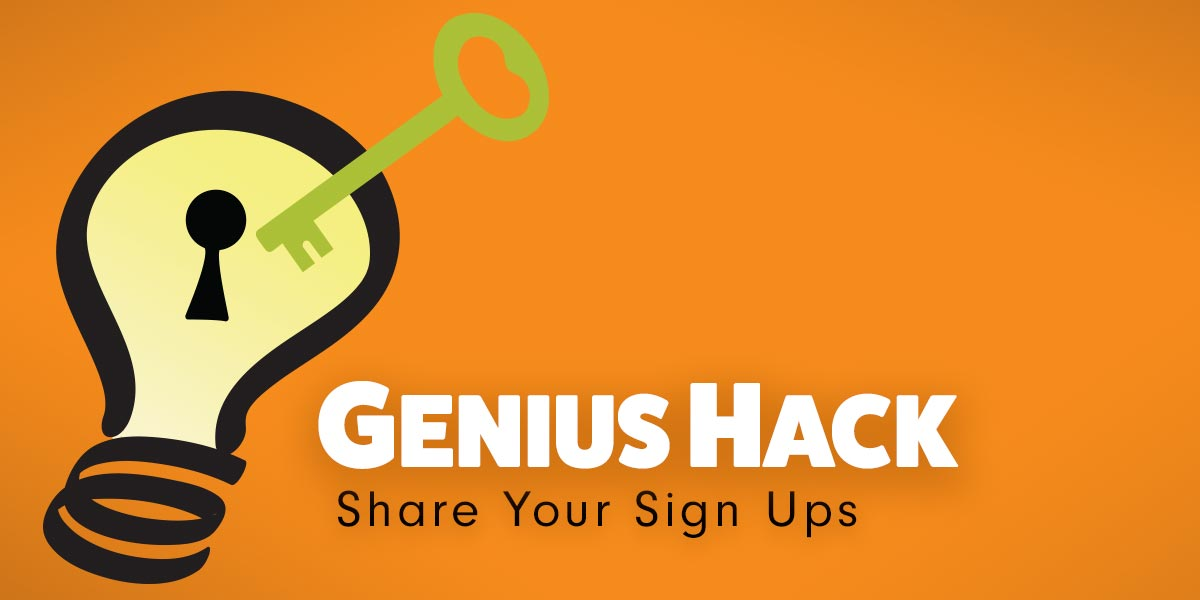 Genius Hack: Share Your Sign Up