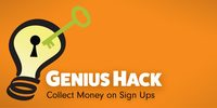 Genius Hack: Collect Money on Sign Ups