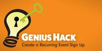 Genius Hack: Create a Recurring Event Sign Up